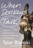 When Donkeys Talk - Tyler Blanski
