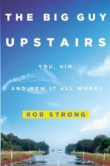 The Big Guy Upstairs - Rob Strong