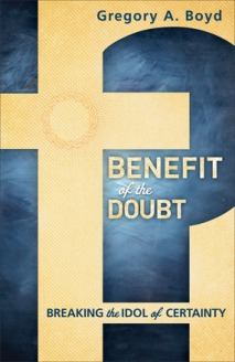 Benefit of the Doubt - Greg Boyd