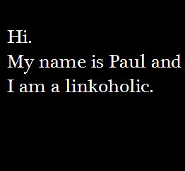 I am a linkoholic