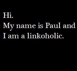 I am a linkoholic