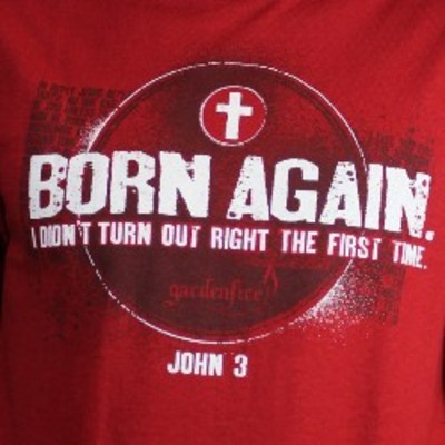 Born Again T-Shirt from Gardenfire
