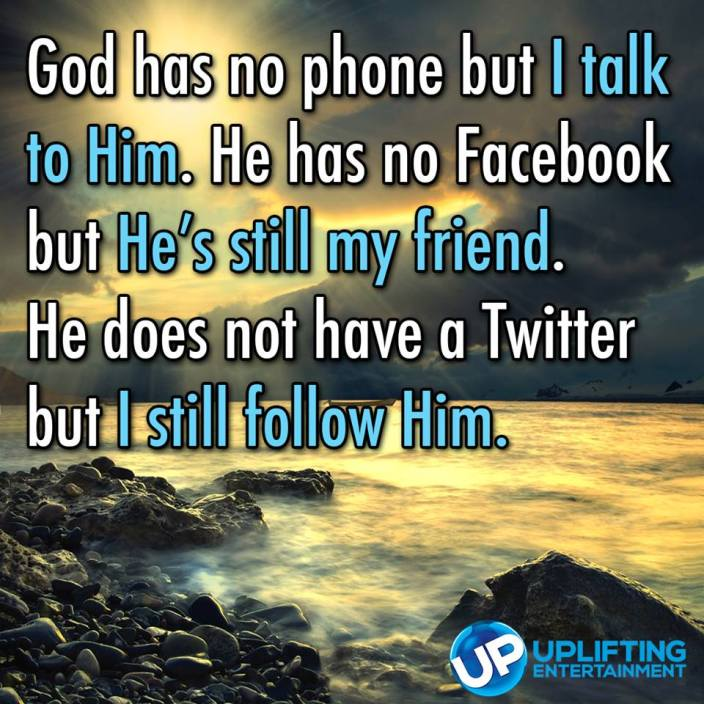 God has no phone but I talk to him