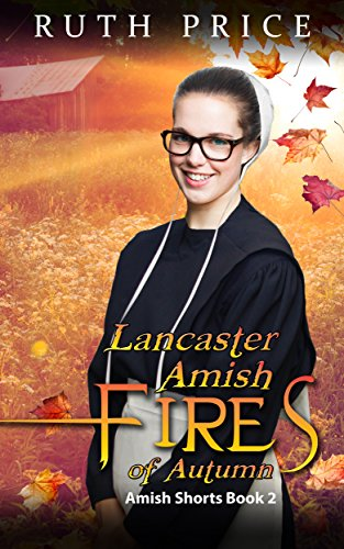 Lancast Amish Fires of Autumn