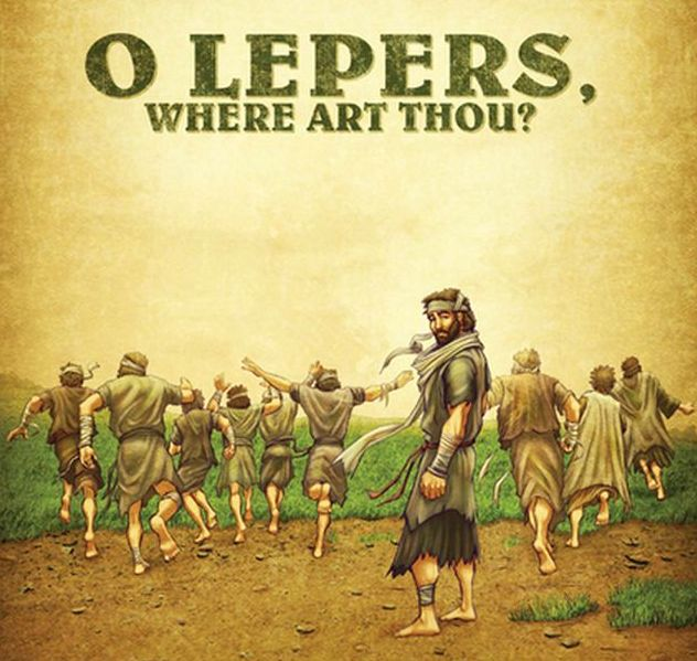 O Lepers Where Are Thou