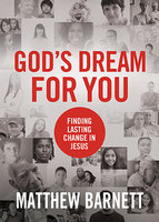 God's Dream for You - Matthew Barnett