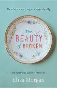 Beauty of Broken - Elisa Morgan