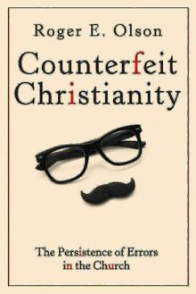 Counterfeit Christianity - Roger Olson