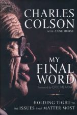 Chuck Colson - My Final Word