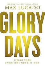 Glory Days - Max Lucado