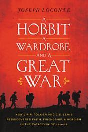 Joseph Laconte - A Hobbit A Wardrobe and a Great War - Thomas Nelson