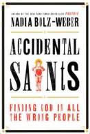 Accidental Saints - Nadia Bolz-Weber