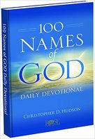 100 Names of God Daily Devotional - Christopher D Hudson