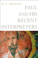 N. T. Wright - Paul and His Recent Interpreters