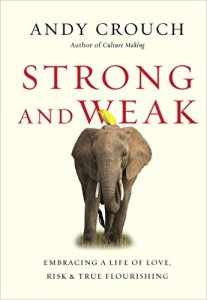 Strong and Weak - Andy Crouch