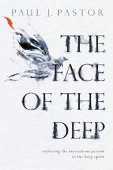 The Face of the Deep - Paul J Pastor