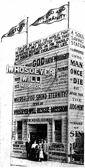 The Whosoever Will Rescue Mission, San Francisco, date unknown. Every community has a unique ministry history and individual challenges.