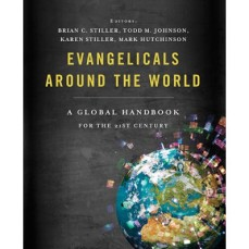 Evangelicals Around the World - Thomas Nelson - Brian Stiller editor