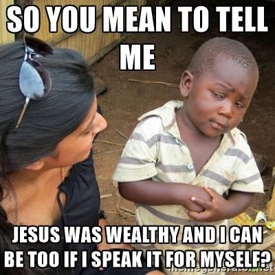 Jesus Was Wealthy