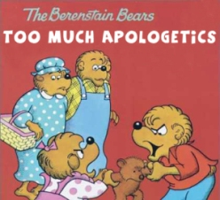 Too Much Apologetics
