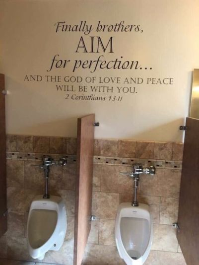 "Lloyd Legalist posted this on Twitter with some unnecessary snark: ""Thought this was probably a seeker-church bathroom but then I saw it was a Bible verse and knew it couldn't be."""