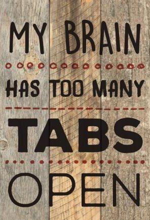my-brain-has-too-many-tabs-open