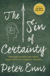 sin-of-certainty-peter-enns